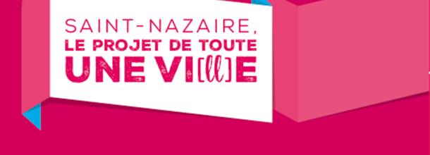 « Saint-Nazaire, le projet de toute une vi[ll]e »